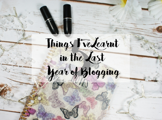 5 Things I've Learnt in the Last Year of Blogging