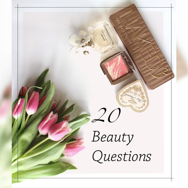 20 Beauty Questions Tag