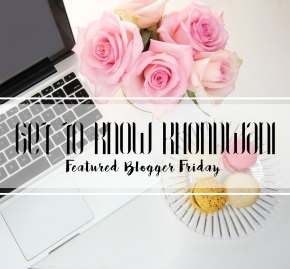 Get To Know Khondwani | Featured Blogger Friday